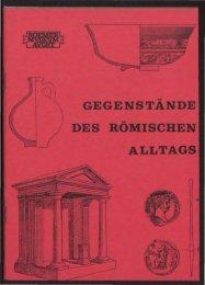 GEGENSTÄNDE DES RÖMISCHEN ALLTAGS - Augusta Raurica