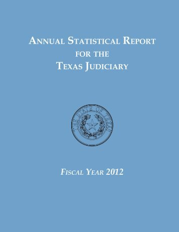 annual statistical report for the texas judiciary - Texas Courts Online