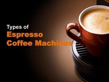 Types of Espresso Coffee Machines