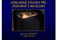 ZÁKLADNÍ ZÁSADY PŘI JEDNÁNÍ S MUSLIMY