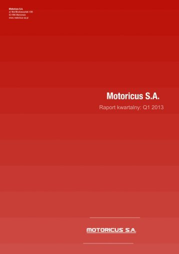Raport kwartalny: Q1 2013 - Motoricus SA - HBZ
