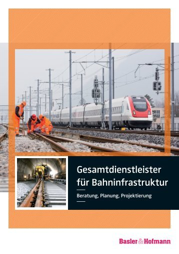 Gesamtdienstleister für Bahninfrastruktur - Basler & Hofmann