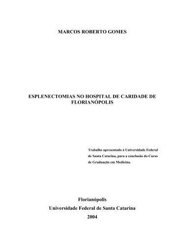marcos roberto gomes esplenectomias no hospital de ... - UFSC
