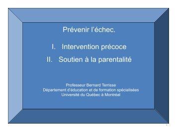 Prévenir l'échec. I. Intervention précoce II Soutien à la ... - UQAM