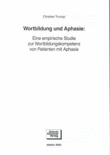 Wortbildung und Aphasie: - Schulz-Kirchner Verlag