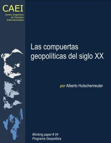 Las compuertas geopolíticas del siglo XX - CAEI