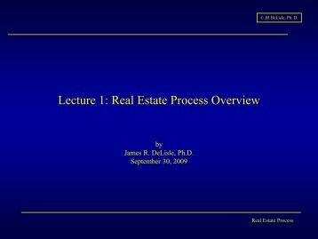 Lecture 1: Real Estate Process Overview - Dr. James R. DeLisle