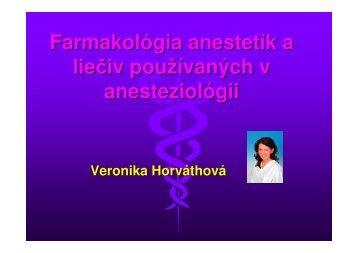 Farmakológia anestetík a liečiv používaných v anesteziológii