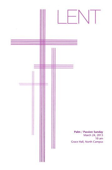Palm / Passion Sunday March 24, 2013 10 am Grace Hall, North ...