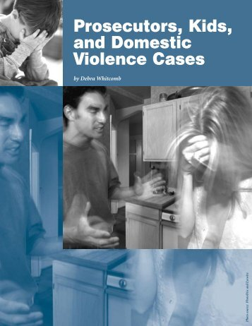 Prosecutors, Kids, and Domestic Violence Cases - National Criminal ...