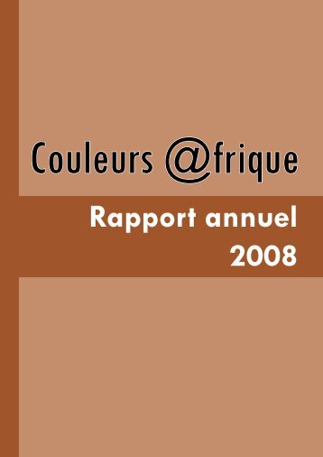 Rapport annuel 2008 - Couleurs Afrique