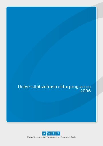Universitätsinfrastrukturprogramm 2006 - Wwtf.at