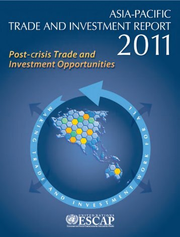 Asia-Pacific Trade and Investment Report 2011 - Escap