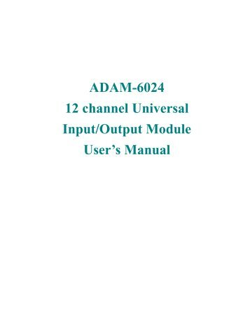 ADAM-6024 12 channel Universal Input/Output Module User's Manual