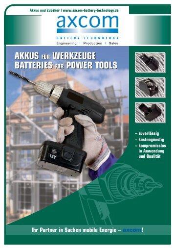 Akkus für Werkzeuge Batteries for Powertools - Axcom GmbH