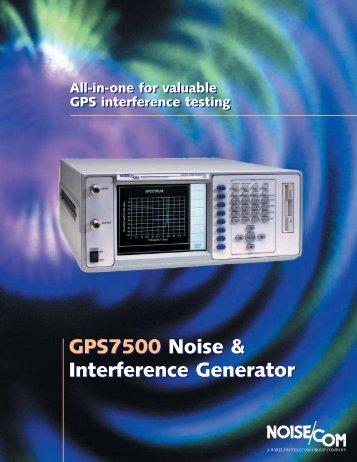 GPS7500 Noise & Interference Generator GPS7500 Noise ...