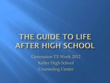The Guide to Life After High School - Keller ISD Schools