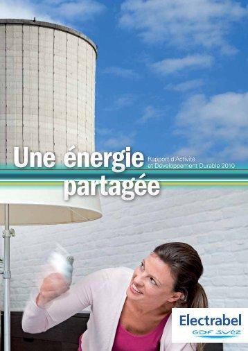Rapport d'Activité et Développement Durable 2010 - Electrabel GDF ...