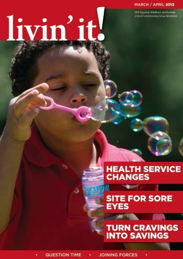 Issue 3: March / April 2013 - NHS Heywood, Middleton and Rochdale