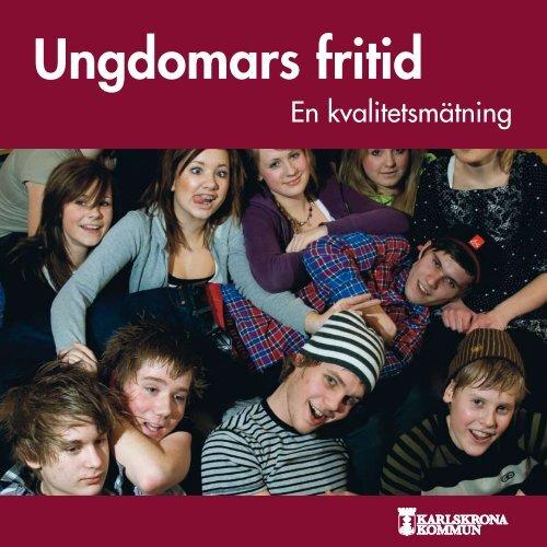 Ungdomars fritid, en kvalitetsmätning - Karlskrona kommun