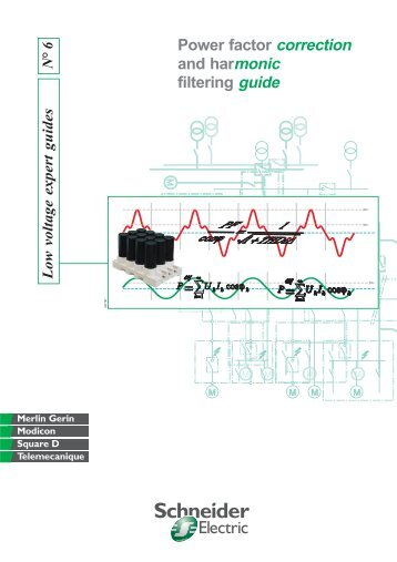 Power factor correction and harmonic filtering ... - Schneider Electric