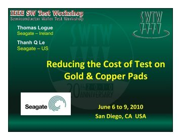 Reducing the Cost of Test on Gold & Copper Pads - Semiconductor ...