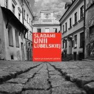Śladami Unii Lubelskiej. Zeszyt historyczny - Lublin