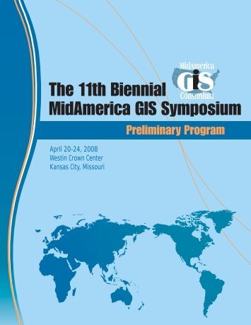 The 11th Biennial MidAmerica GIS Symposium