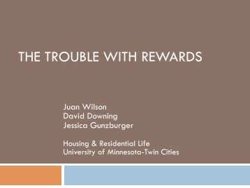 THE TROUBLE WITH REWARDS - University of Minnesota