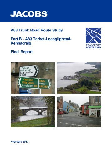 A83 Trunk Road Route Study Part B - Transport Scotland
