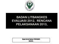 Evaluasi 2012, Rencana Pelaksanaan 2013 ... - Badan Litbangkes