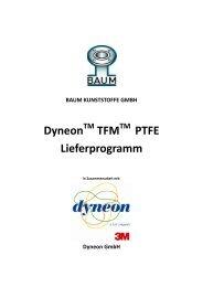 Dyneon TFM PTFE Lieferprogramm - Baum Kunststoffe GmbH