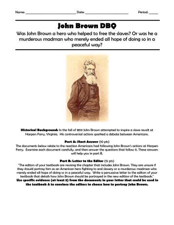 john brown dbq thesis How to write a conclusion to a law essay the industrial revolution effects essay thesis statement arthur miller research paper john essay a push dbq brown.