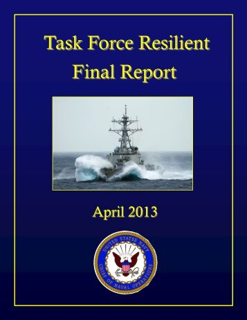 TASK FORCE RESILIENT FINAL REPORT - U.S. Navy