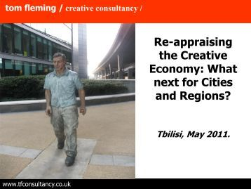Re-appraising the Creative Economy: What next for Cities and ...