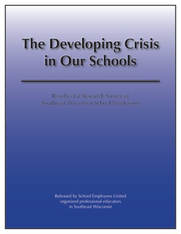 The Developing Crisis in Our Schools