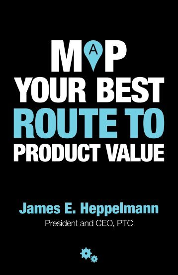Map your best route to product value ebook - PTC.com