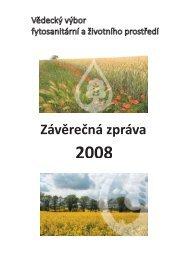 Závěrečná zpráva 2008 - Vědecký výbor fytosanitární a životního ...