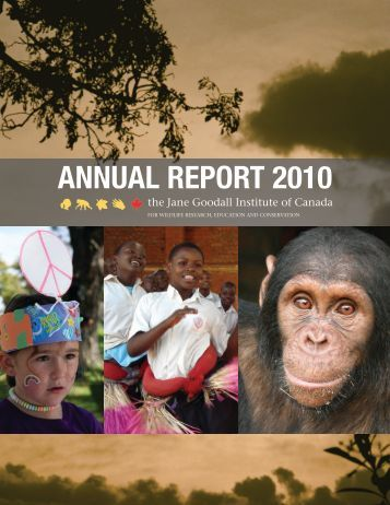 AnnuAl RepoRt 2010 - the Jane Goodall Institute of Canada
