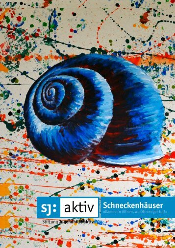 Schneckenhäuser - Stiftung Jugendhilfe aktiv