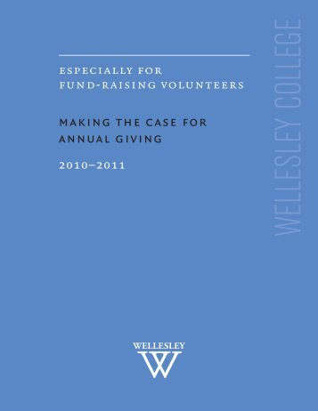 MAkING THE CASE FOR ANNUAL GIvING - Wellesley College