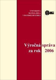 Výročná správa o činnosti UMB za rok 2006 - Univerzita Mateja Bela