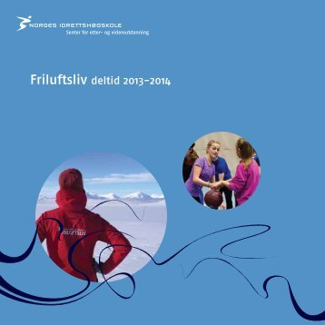 Friluftsliv deltid 2013-2014 - Norges idrettshøgskole