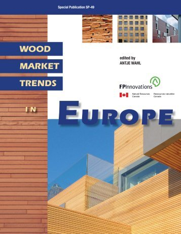 Wood Market Trends in Europe - BC Coastal Initiative