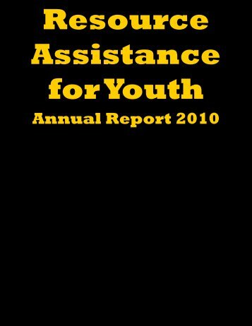 Annual Report 2010 - Resource Assistance for Youth