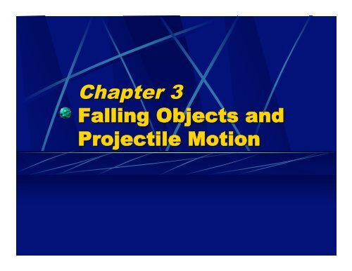 Chapter 3 Falling Objects and Projectile Motion - Oswego