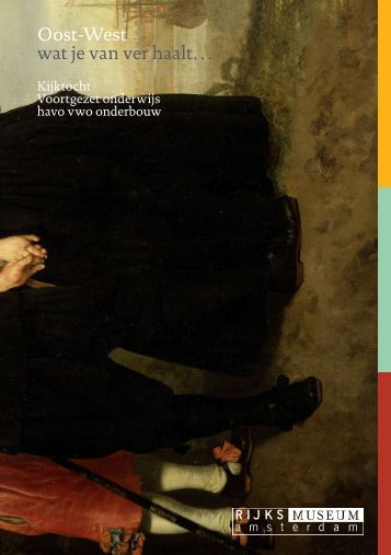 Oost-West wat je van ver haalt… - Rijksmuseum