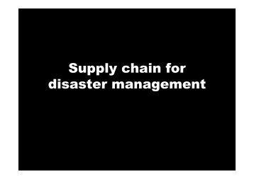 Supply chain for disaster management - CTL