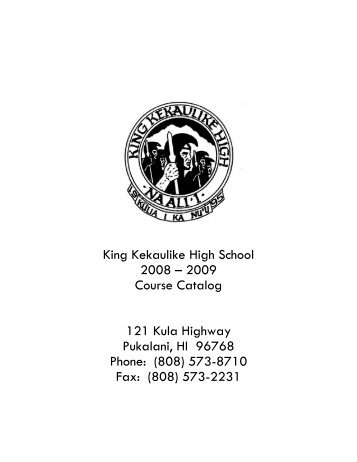 King Kekaulike High School 2008 – 2009 Course Catalog 121 Kula ...