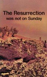The Resurrection Was Not on Sunday - Heartsofthefathers.org